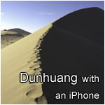 Dunhuang with an iPhone