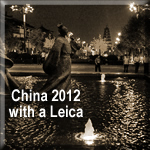 China 2012 with a Leica