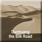 Dunhuang the Silk Road