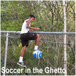 Soccer in the Ghetto